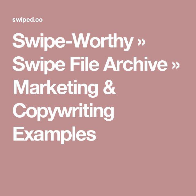 Swipe-Worthy » Swipe File Archive » Marketing & Copywriting Examples