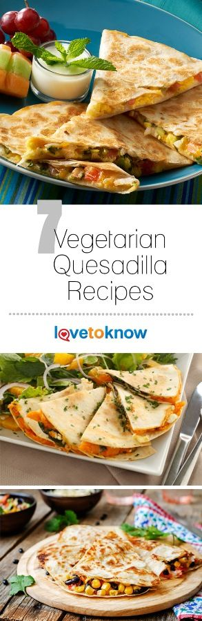 You can't go wrong when choosing vegetarian quesadilla recipes, as there are so many nutritious and tasty ones available to pick from. You can have a different veggie quesadilla every night of the week and never be bored. #vegetarian #vegetarianrecipe #Quesadilla #recipe | 7 Vegetarian Quesadilla Recipes from #LoveToKnow