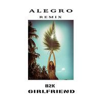 B2k - Girlfriend (Alegro Remix) by Alegro on SoundCloud