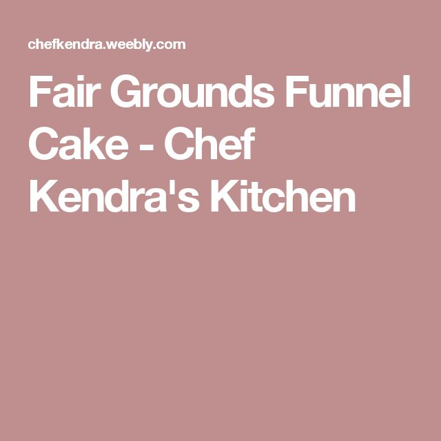 Fair Grounds Funnel Cake - Chef Kendra's Kitchen