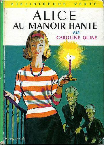 Alice, mon héroïne préférée de la bibliothèque verte.