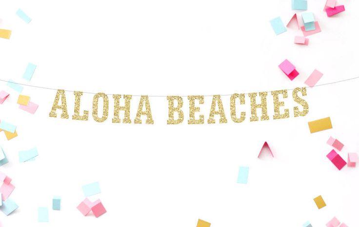 Aloha stranden, Decor van het strand, Bar Decor met bestemming bruiloft, bruiloft Banner, Bachelorette partij, Girls Night Out, strand bruiloft, goud Glitter door MailboxHappiness op Etsy https://www.etsy.com/nl/listing/398387001/aloha-stranden-decor-van-het-strand-bar