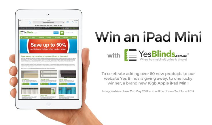 Yes Blinds are giving away a brand new 16gb Apple iPad Mini to celebrate the release of our Custom Made product range. We have just added over 60 new products and will add over 200 more over the next few weeks including Roman and Panel Blinds #blinds #curtains #iPad