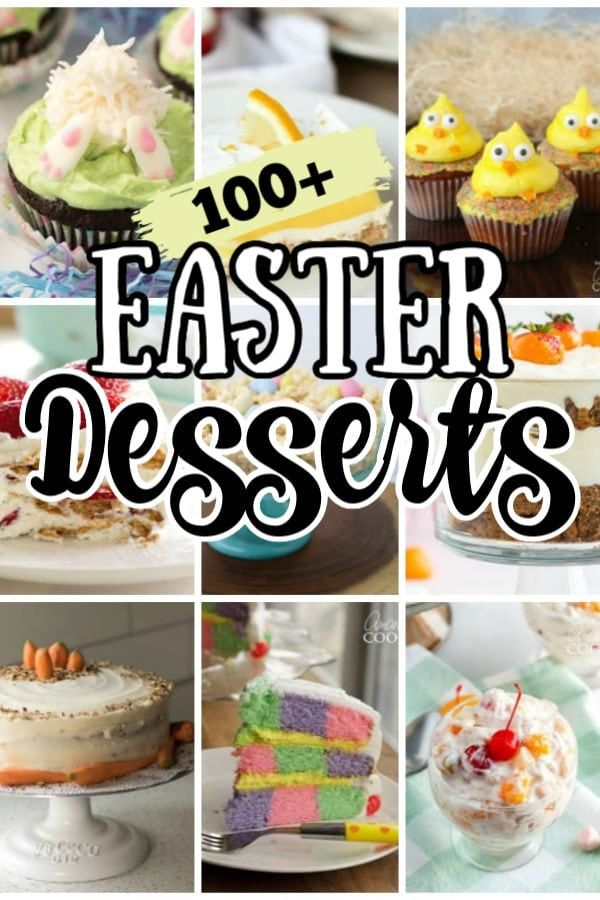 Not Sure What To Make For Easter Dessert Here Are Over 100