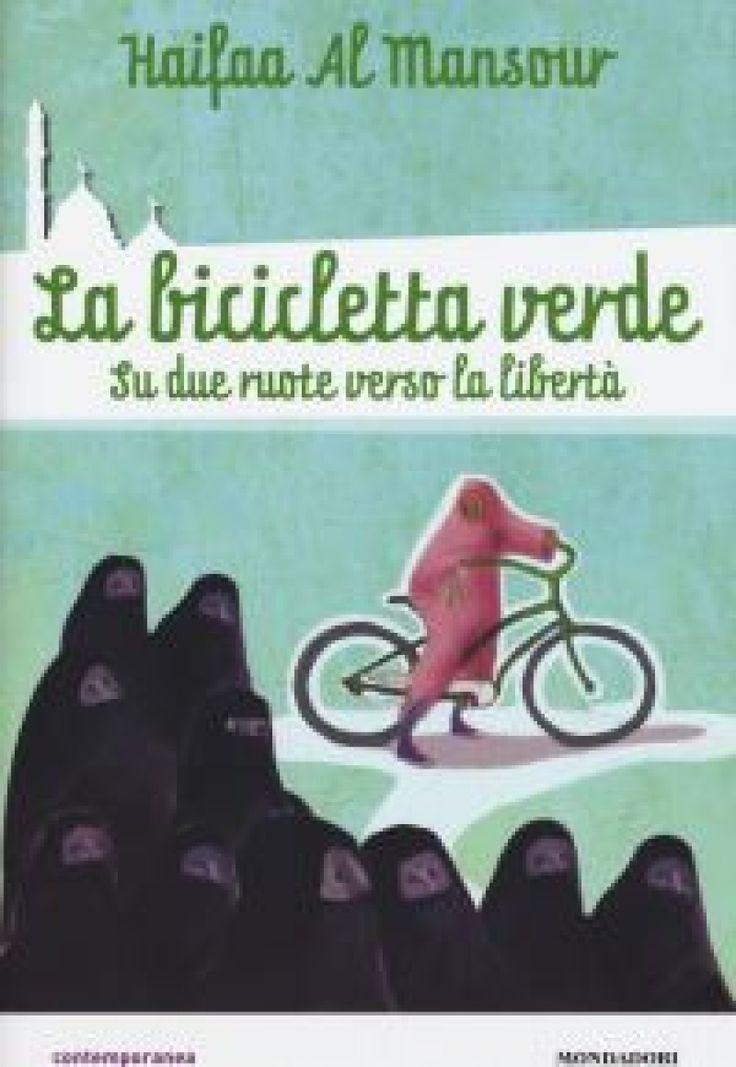 """""""La bicicletta verde. Le due ruote verso la libertà"""" Di Haifaa al Mansour"""