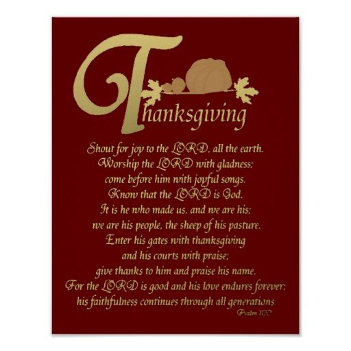 This print would be lovely as a Thanksgiving decoration and would also make a terrific hostess gift for the one who's cooking your turkey this year.  Thanksgiving - Psalm 100 Poster