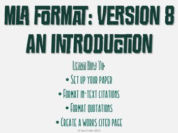 $ This presentation and handouts introduces, reviews, or reinforces for students how to use MLA 8 (released in April 2016).