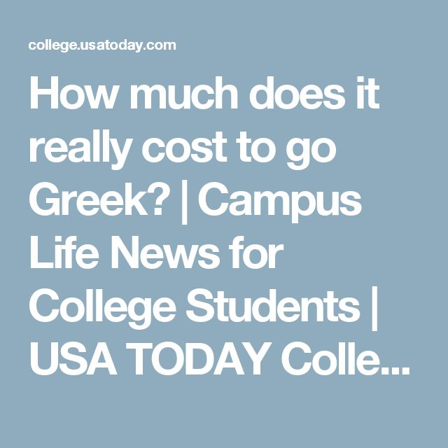How much does it really cost to go Greek? | Campus Life News for College Students | USA TODAY College