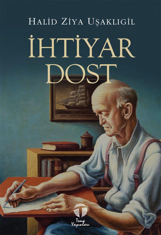 İhtiyar Dost, Halid Ziya Uşaklıgil, Tema Yayınları