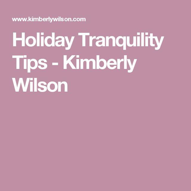 Holiday Tranquility Tips - Kimberly Wilson