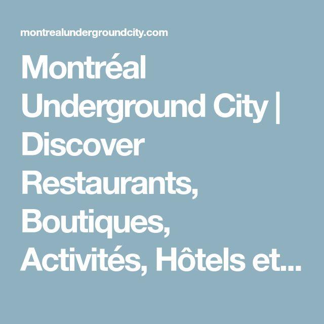 Montréal Underground City   Discover Restaurants, Boutiques, Activités, Hôtels et plus encore dans le Montréal souterrain.