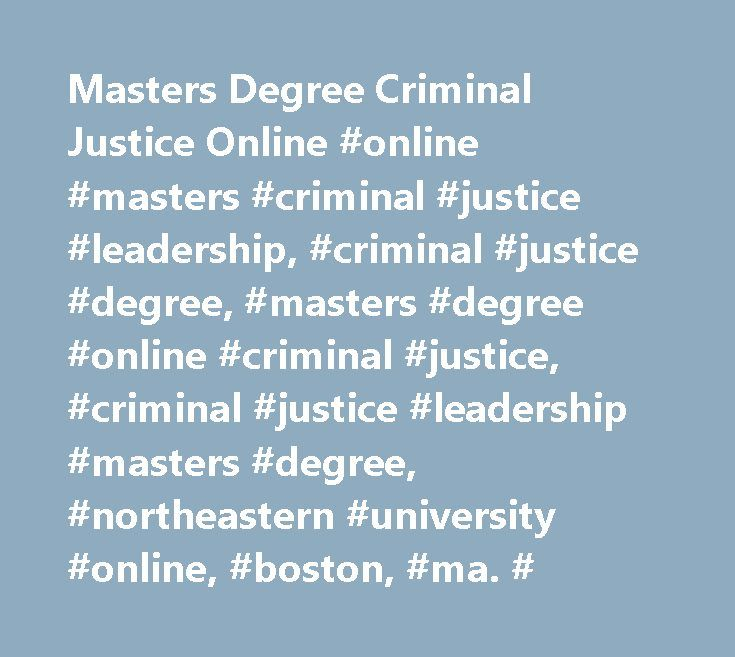 Masters Degree Criminal Justice Online #online #masters #criminal #justice #leadership, #criminal #justice #degree, #masters #degree #online #criminal #justice, #criminal #justice #leadership #masters #degree, #northeastern #university #online, #boston, #ma. # http://fitness.nef2.com/masters-degree-criminal-justice-online-online-masters-criminal-justice-leadership-criminal-justice-degree-masters-degree-online-criminal-justice-criminal-justice-leadership-masters/  # Offered by This unique…