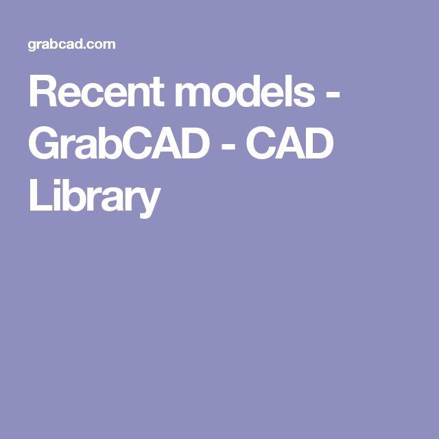 Recent models - GrabCAD - CAD Library