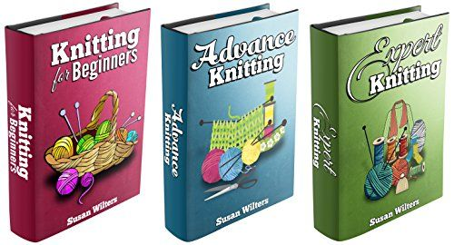 Knitting: Box Set: The Complete Comprehensive Guide on How to Knit.Something for the beginner,advanced or expert..the more you know the more you want to knit..great past time.