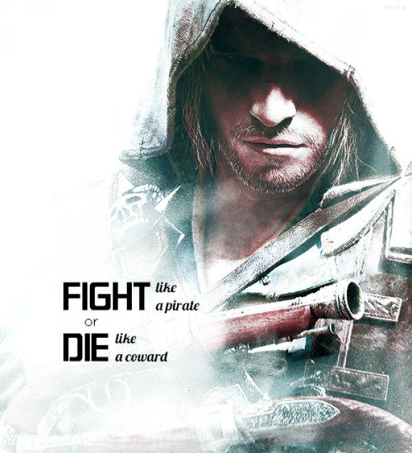 Assassin's Creed IV : Black Flag - Fight like a pirate or die like a coward