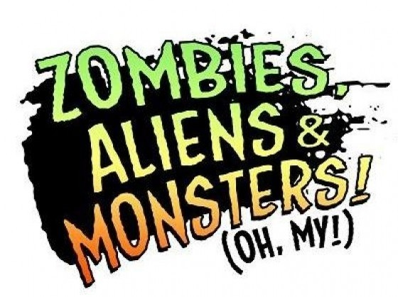 Zombies, Aliens & Monsters (oh my!) by Ben Hughes