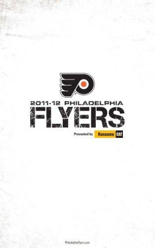 Philadelphia Flyers Official 2011-12 Media Guide [2nd Part] (NHL 2011-12 Media Guides)