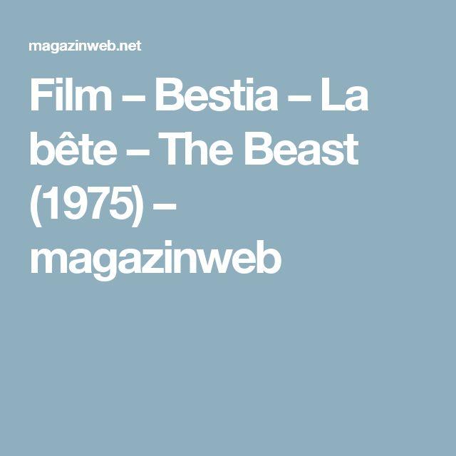 Film – Bestia – La bête – The Beast (1975) – magazinweb