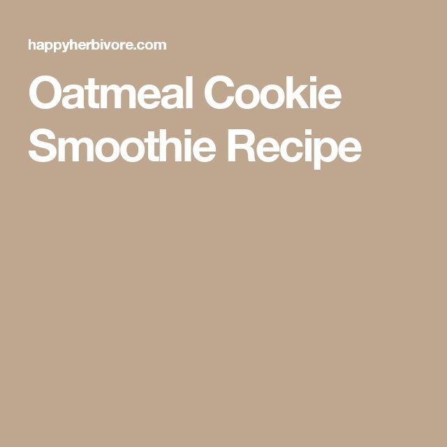 Oatmeal Cookie Smoothie Recipe