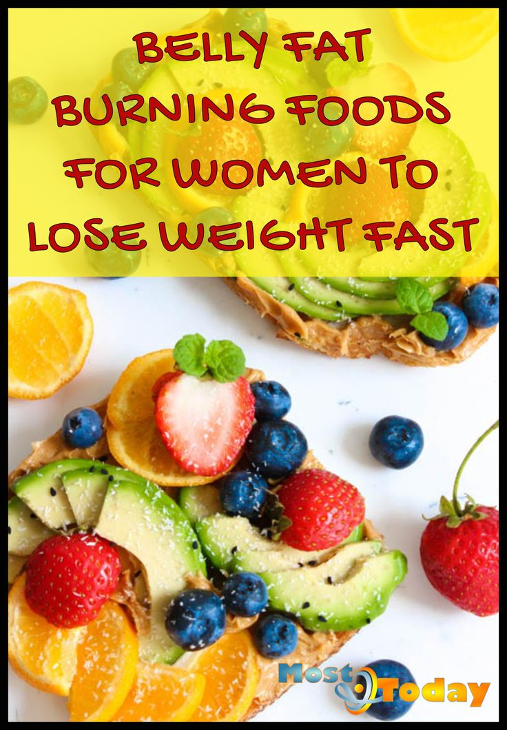 BELLY FAT BURNING FOODS FOR WOMEN TO LOSE WEIGHT FAST