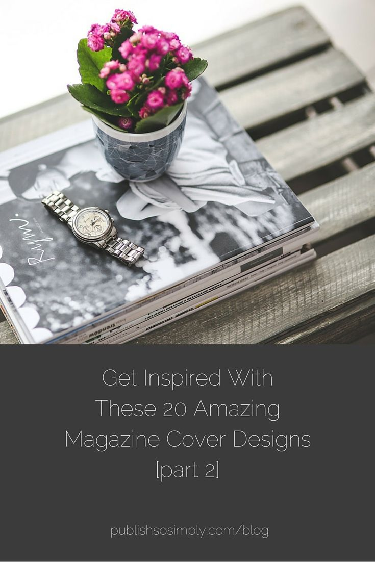 Get inspired with these 20 amazing magazine cover designs [part 2]