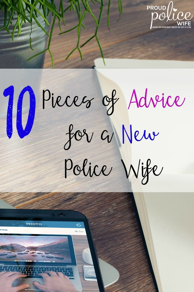 Learning to find a new normal in police life can be hard. Here are the best pieces of advice from seasoned wives!