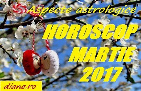 Astrologie horoscop martie 2017