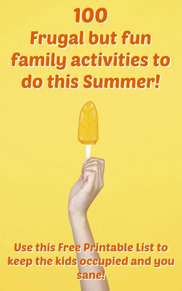 100 Frugal but fun family activities to do this Summer! Use this Free Printable List to keep the kids occupied and you sane!