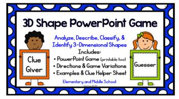 This 3-Dimensional Shape Game is a fun and quick way to get the entire class involved in math. Using geometric terms and defining characteristics, players try to describe and guess 3D shapes. With each PowerPoint slide, students take turns being Clue Givers and Guessers.