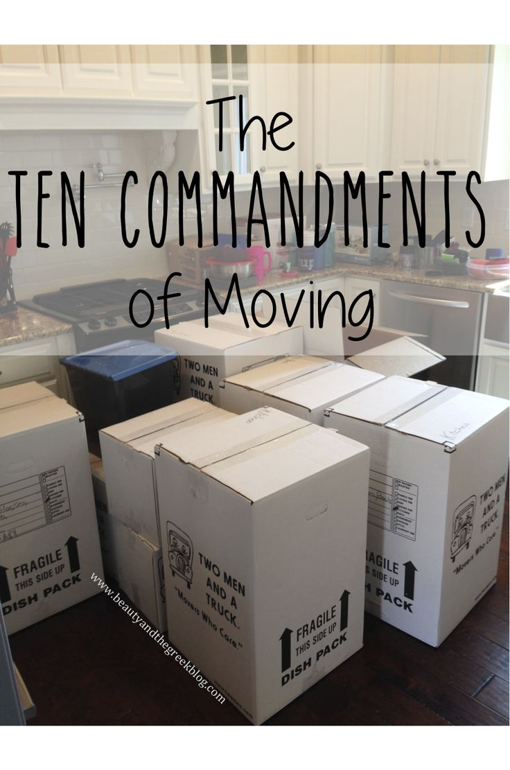 The Ten Commandments of Moving.  Beauty and the Greek Blog.  #moving #tips