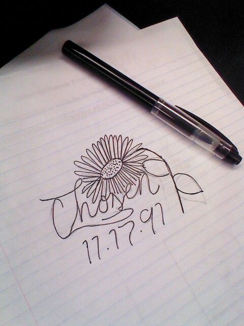 This is the adoption tattoo i'm getting. This is only the rough draft because im not good at drawing. Haha. Chosen, with the date of adoption, and a sunflower, because its such a bright flower, and because its my favorite!