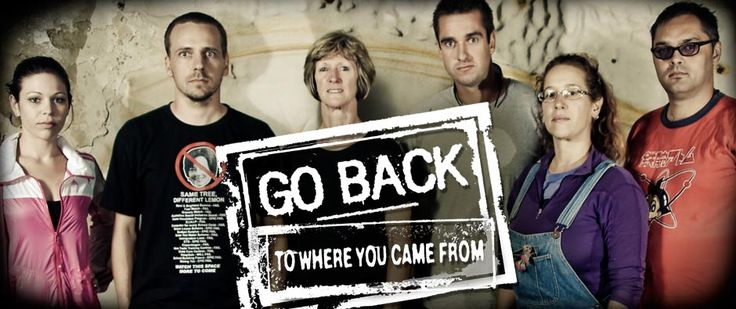 Go back to where... Refugee Resource pack: http://www.refugeecouncil.org.au/doc/2013-GoBack-SchlPack.pdf Six prominent faces from Australian politics, television and radio, some with outspoken views on refugees and asylum seekers and others with a connection to the debate, are set to get the nation talking when they feature in the second instalment of Go Back to Where You Came From