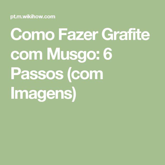 Como Fazer Grafite com Musgo: 6 Passos (com Imagens)