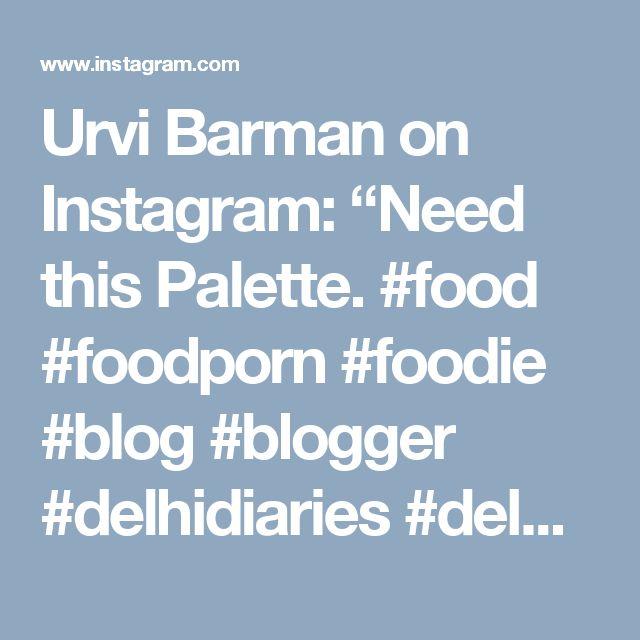 "Urvi Barman on Instagram: ""Need this Palette.  #food #foodporn #foodie #blog #blogger #delhidiaries #delhi #sauces #dips #delhiblogger #foods #vegetarian #nonveg…"""