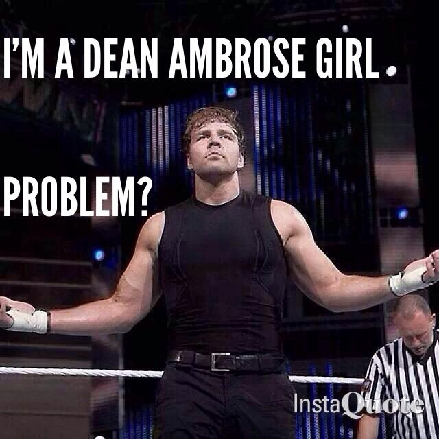 Haha Yes I am :) He's bad ass and original and I like him for that <3  dean ambrose   Tumblr