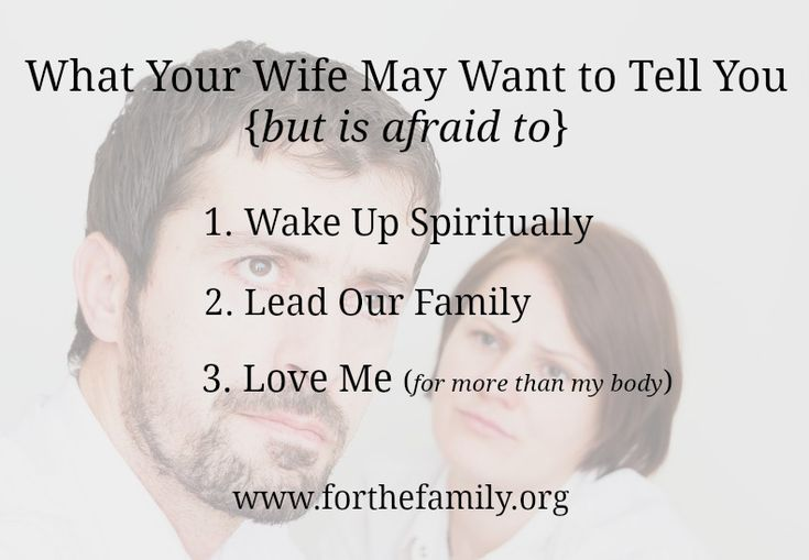 This post from Pat Schwenk reminds husbands of 3 things the wife may want to tell him but is afraid to!