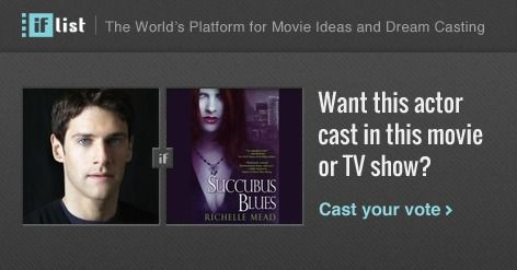 Justin Bartha as Seth Mortensen in Succubus Blues (Georgina Kincaid Series)? Support this movie proposal or make your own on The IF List.