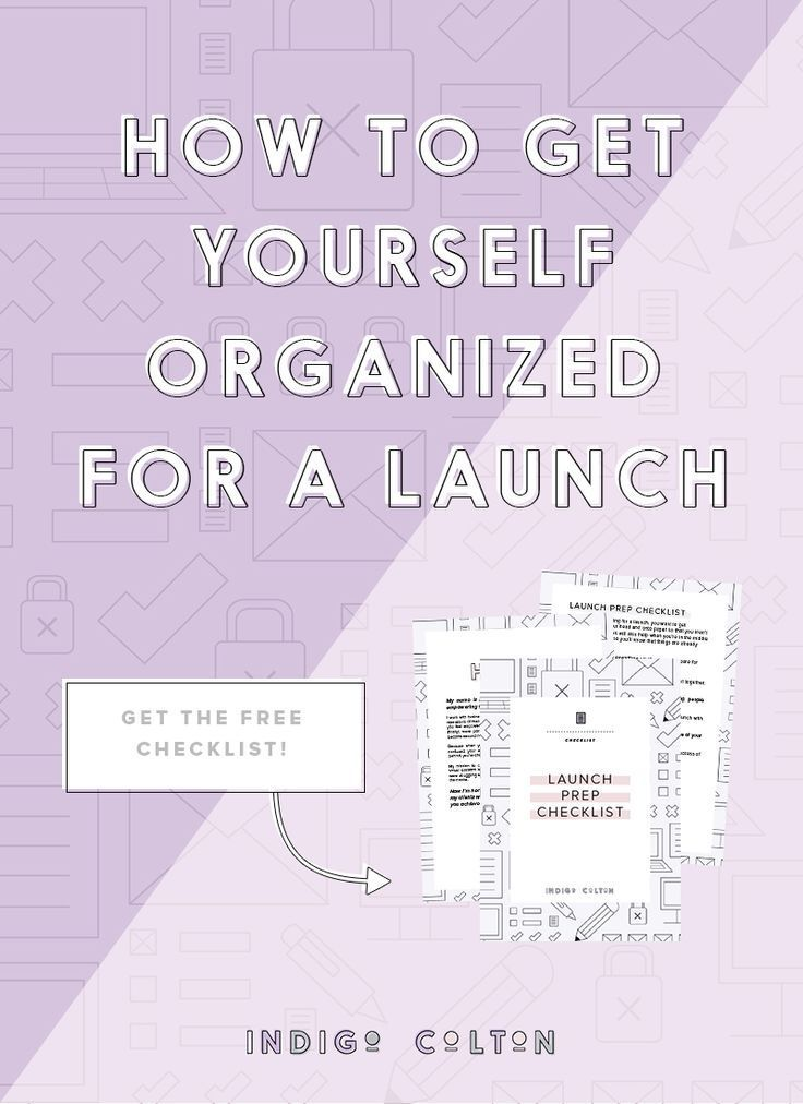 How To Get Yourself Organized For A Launch   www.indigocolton.com