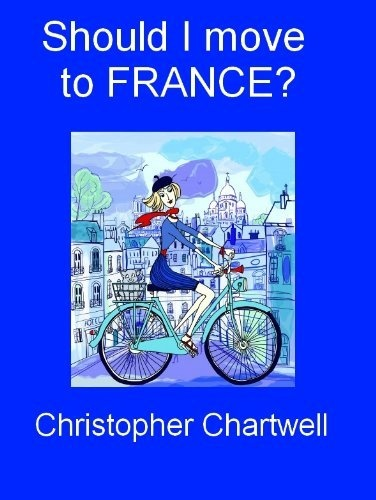 Should I move to France? (Good life shorts) by Christopher Chartwell, http://www.amazon.com/dp/B007ZA0MOM/ref=cm_sw_r_pi_dp_xfV7pb064Q311