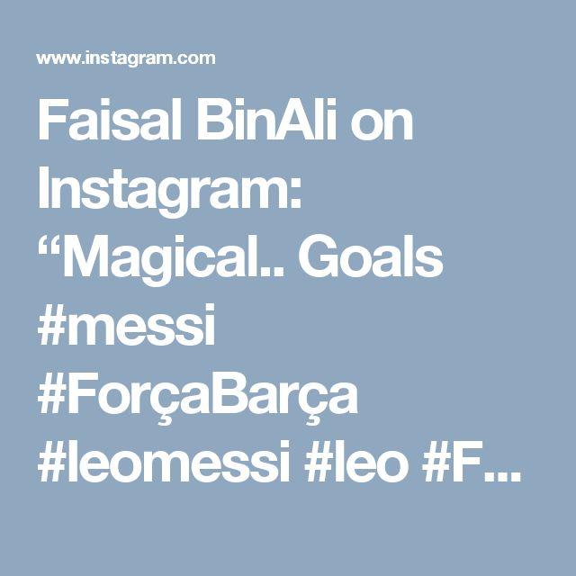 "Faisal BinAli on Instagram: ""Magical.. Goals #messi #ForçaBarça #leomessi #leo #FCB #Barca #Barcelona #messi_goals #argentina #spain #champions #europe #ForçaBarça…"""
