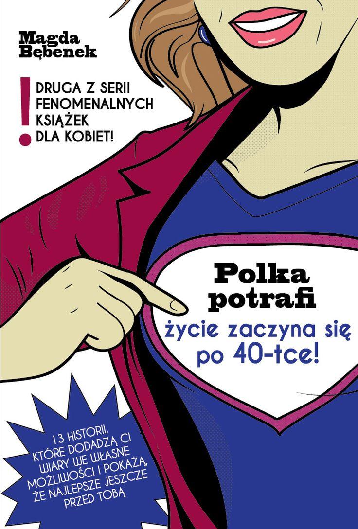 #polkapotrafi Życie zaczyna się po 40-tce - w Centrum Łowicka w Warszawie, w poniedziałek, 9 czerwca, g. 18.30 spotkanie autorskie, a we wtorek konkurs na naszej stronie w serwisie facebook, zapraszamy. #patrub # patandrub