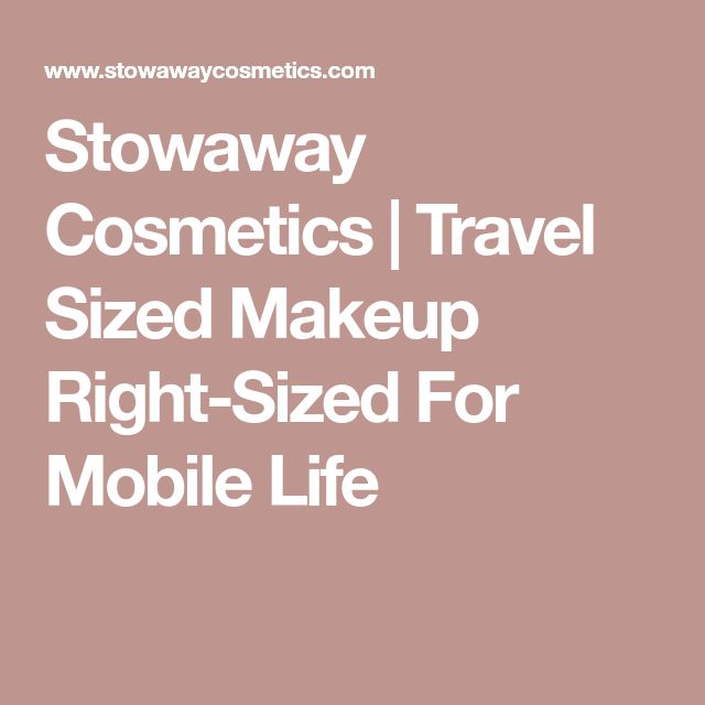 Stowaway Cosmetics | Travel Sized Makeup Right-Sized For Mobile Life