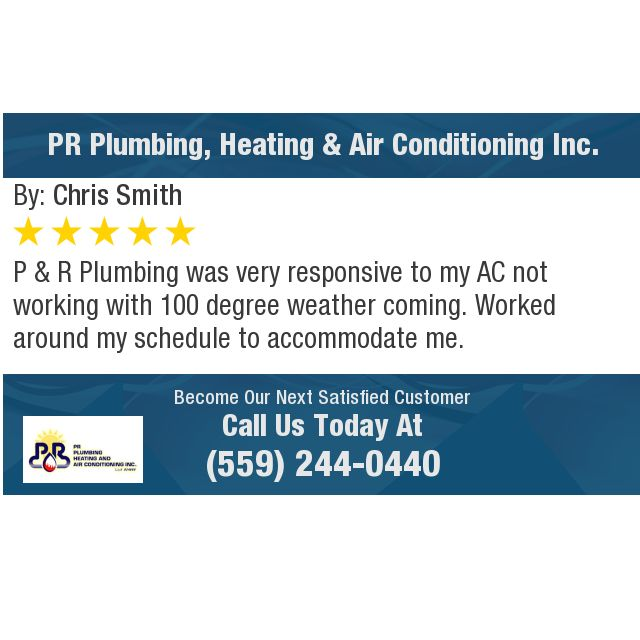 P R Plumbing Was Very Responsive To My Ac Not Working With 100 Degree Weather Coming