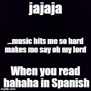 jajaja LOL every time!