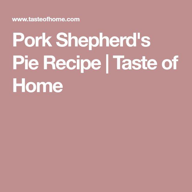 Pork Shepherd's Pie Recipe | Taste of Home