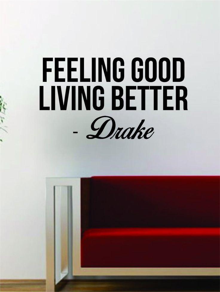 Drake Feeling Good Living Better Quote Decal Sticker Wall Vinyl Art Music Lyrics Home Decor Rap Hip Hop Inspirational OVO