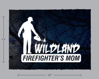 Wildland Firefighter's Mom decal