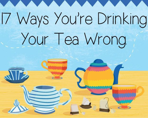 17 Ways You're Drinking Your Tea Wrong  I usually put the cream first if I'm drinking loose leaf tea; I drink it black if I drinking tea by way of tea bag.