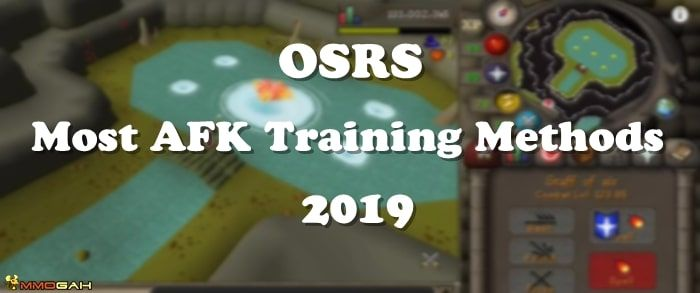 Osrs Most Afk Training Methods 2019 Train Old School Runescape