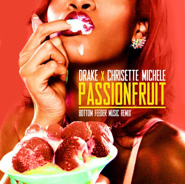 "New REMIX: Drake x Chrisette Michele ""PassionFruit"" Bottom Feeder Remix *Download & Spin* #newmusic"